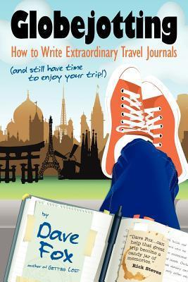 Globejotting: How to Write Extraordinary Travel Journals