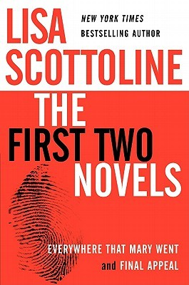 Lisa Scottoline: The First Two Novels: Everywhere That Mary Went and Final Appeal
