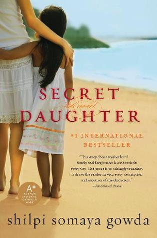 The Secret Daughter by Shilpi Somaya Gowda