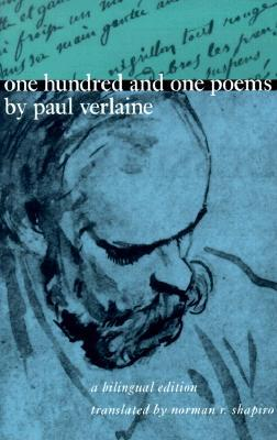 One Hundred and One Poems by Paul Verlaine by Paul Verlaine
