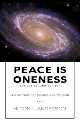 Peace Is Oneness: A New Vision of Science and Religion