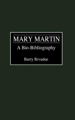 Mary Martin: A Bio-Bibliography