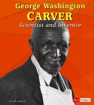 George Washington Carver: Scientist and Inventor