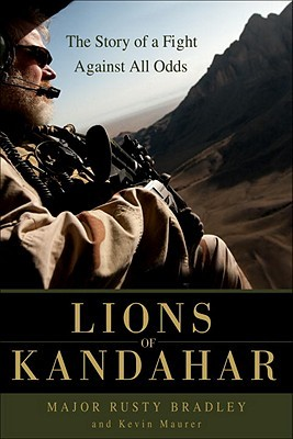 Lions of kandahar: how the special forces and their afghan allies saved southern afghanistan par Rusty Bradley