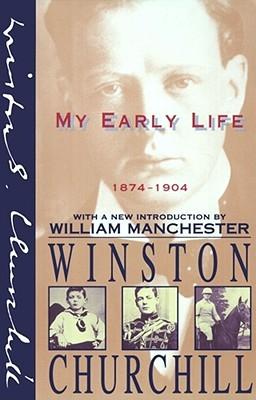 My Early Life, 1874-1904 by Winston S. Churchill