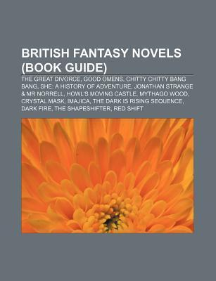 British Fantasy Novels (Book Guide): The Great Divorce, Good Omens, Chitty Chitty Bang Bang, She: A History of Adventure