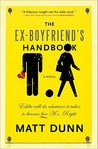 The Ex-Boyfriend's Handbook by Matt Dunn