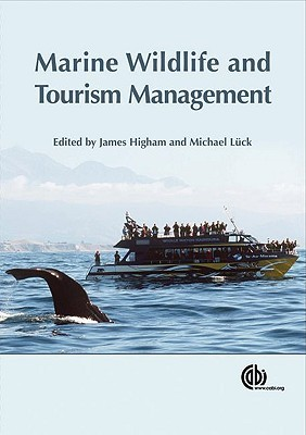 Marine Wildlife and Tourism Management: Insights from the Natural and Social Sciences