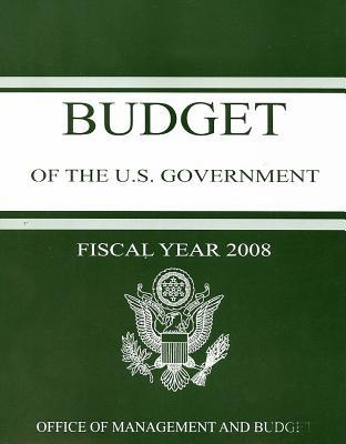 Budget of the United States Government: Fiscal Year 2008