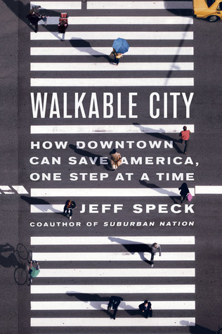 Walkable City: How Downtown Can Save America, One Step at a Time