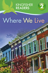 Where We Live (Kingfisher Readers Level 2)