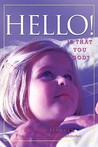Hello!: Is That You God?