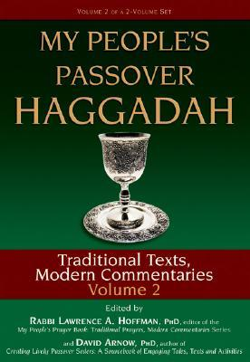My People's Passover Haggadah: Traditional Texts, Modern Commentaries, Vol. 2