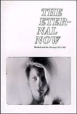 The Eternal Now: Warhol And The Factory '63 '68