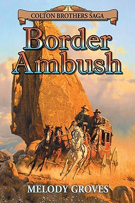 Border Ambush by Melody Groves