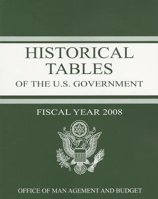 Historical Tables: Budget of the United States Government: Fiscal Year 2008