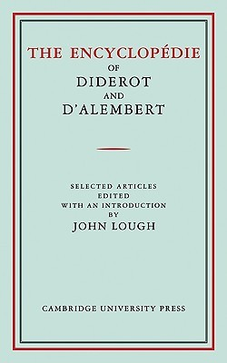 The Encyclopedie of Diderot and D'Alembert: Selected Articles