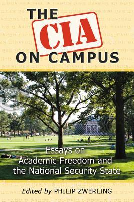 The CIA on Campus: Essays on Academic Freedom and the National Security State