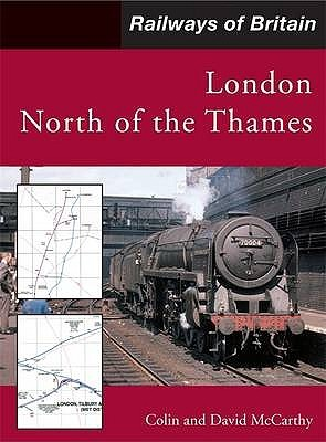 London North Of The Thames (Railways Of Britain)