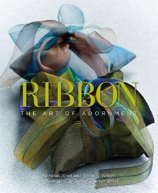 Ribbon: The Art of Adornment: The Art of Adornment