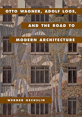otto-wagner-adolf-loos-and-the-road-to-modern-architecture