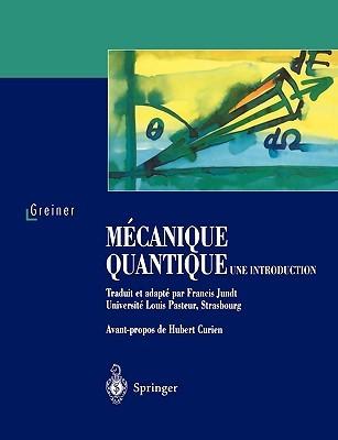 Mecanique Quantique. Une Introduction
