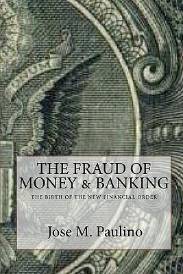 The Fraud Of Money & Banking: Scene Three: The Fraud Of The Fraud