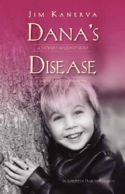 Dana's Disease: A Father's Journey Into the World of Diabetes