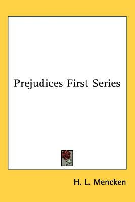 Prejudices: first series by H L  Mencken Ebook kindle format