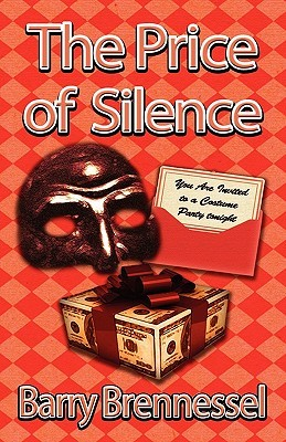 The Price of Silence by Barry Brennessel
