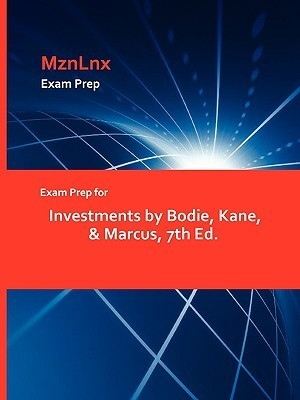 Exam Prep for Investments by Bodie, Kane & Marcus, 7th Ed