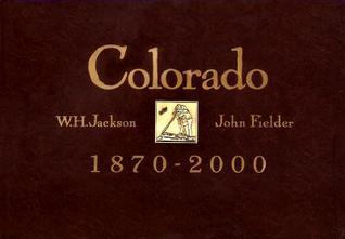 Colorado, 1870-2000 by William Henry Jackson