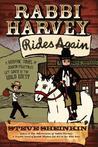 Rabbi Harvey Rides Again by Steve Sheinkin