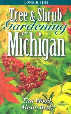 Tree & Shrub Gardening for Michigan