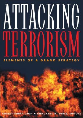 attacking-terrorism-elements-of-a-grand-strategy