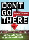 Don't Go There by Julian L'Estrange
