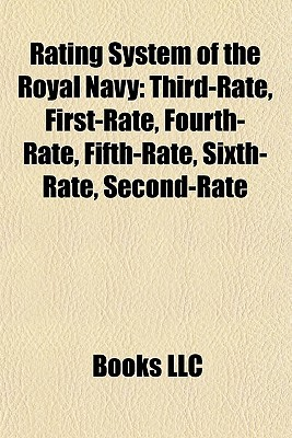 Rating System of the Royal Navy: Third-Rate, First-Rate, Fourth-Rate, Fifth-Rate, Sixth-Rate, Second-Rate