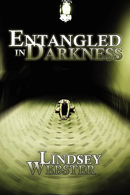 Entangled in Darkness by Lindsey Webster