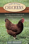 Chickens: Tending A Small-Scale Flock For Pleasure And Profit (Hobby Farms)