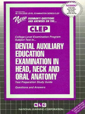 Dental Auxiliary Education Examination in Head, Neck and Oral Anatomy: Test Preparation Study Guide Questions and Answers