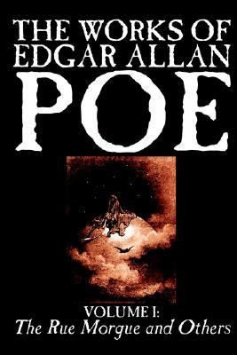 The Works Of Edgar Allan Poe Volume I: The Rue Morgue and Others