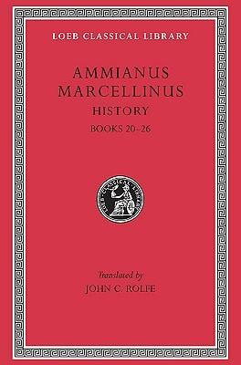 Ammianus Marcellinus: Roman History, Volume II, Books 20-26