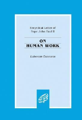Laborem Exercens: On Human Work