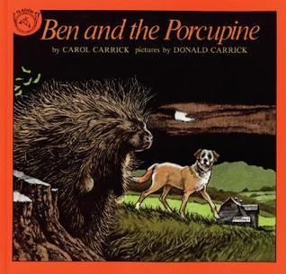 Ben and the Porcupine by Carol Carrick