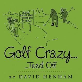 Golf Crazy...: Teed Off