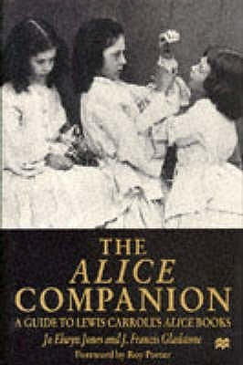The Alice Companion: A Guide To Lewis Carroll's Alice Books