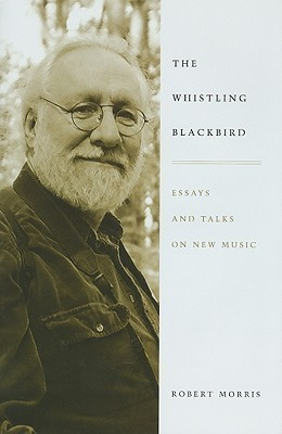 Whistling Blackbird: Essays and Talks on New Music