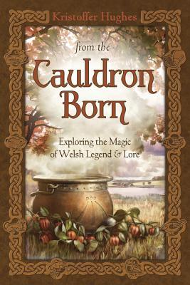 From the Cauldron Born by Kristoffer Hughes