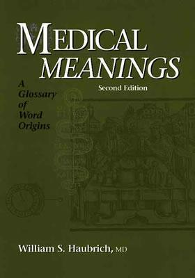 Medical Meanings: A Glossary of Word Origins