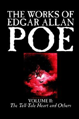 The Works of Edgar Allan Poe, Vol. II: The Tell-Tale Heart and Others